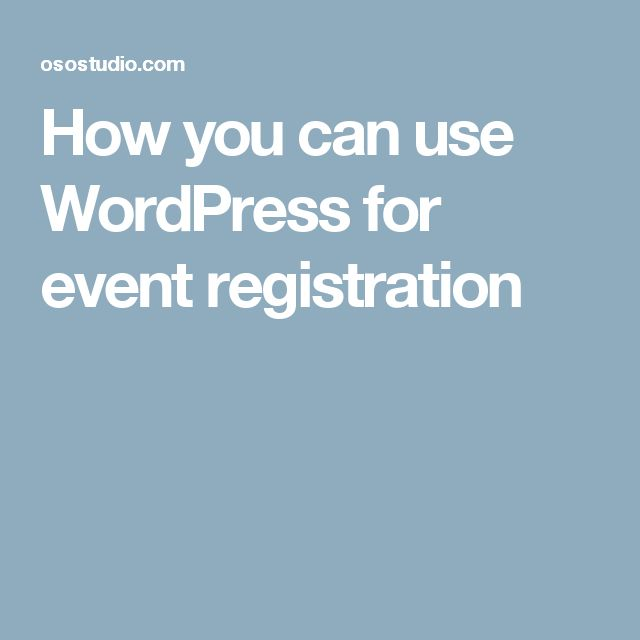 How you can use WordPress for event registration
