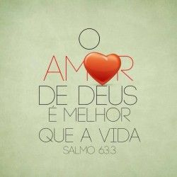 E não é um amor passageiro, esse sim é eterno, jamais te deixará!!!!