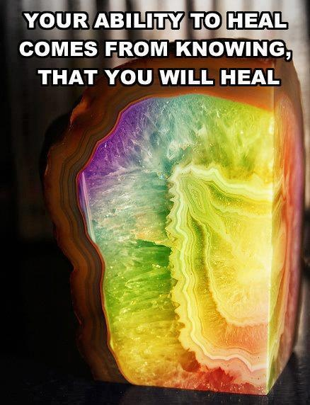 Your ability to heal comes from knowing that you will heal.