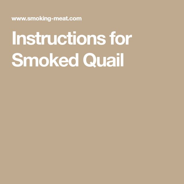 Instructions for Smoked Quail