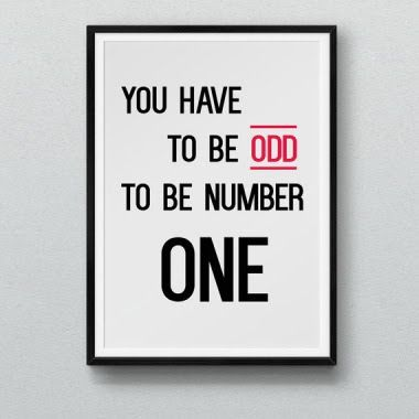 You have to be ODD to be number ONE!