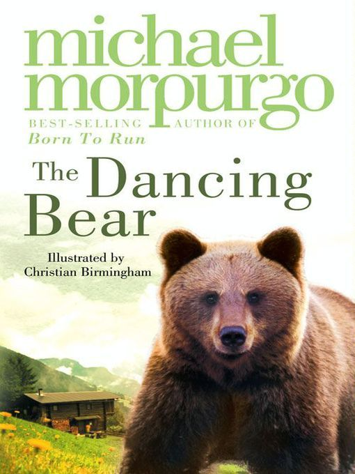 The Dancing Bear by Michael Morpurgo. This was actually too sad for me.