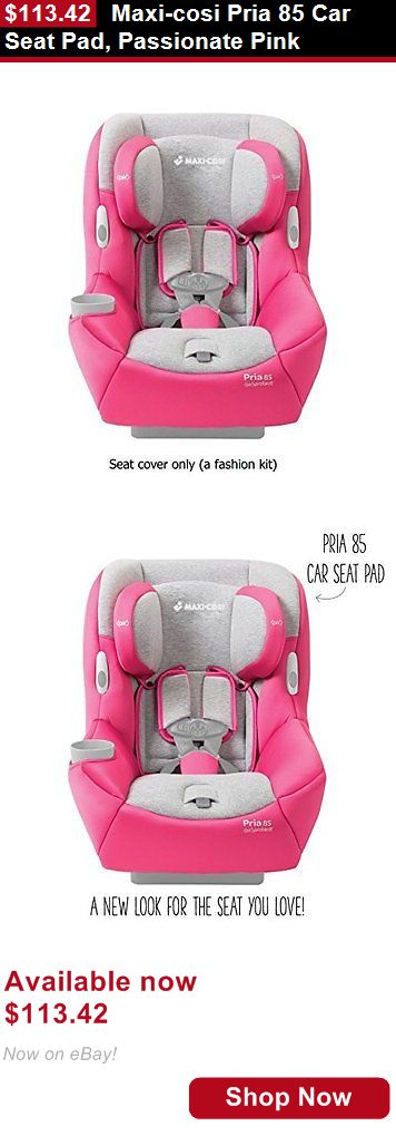 Infant Car Seat: Maxi-Cosi Pria 85 Car Seat Pad, Passionate Pink BUY IT NOW ONLY: $113.42
