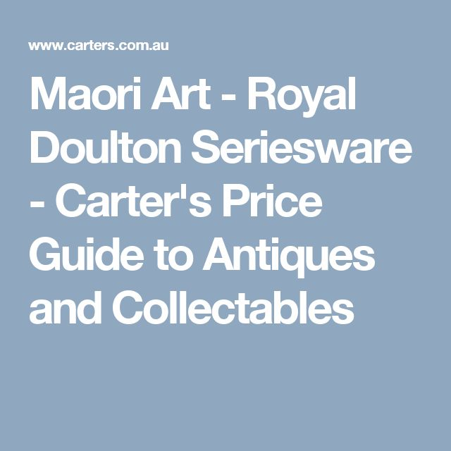 Maori Art - Royal Doulton Seriesware - Carter's Price Guide to Antiques and Collectables