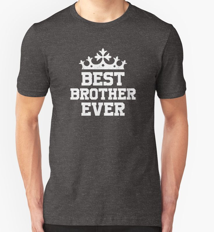 Best Brother Ever T-shirt  #birthday #gift #ideas #unique #presents #image #photo #shirt #tshirt #sweatshirt #hoodie #christmas