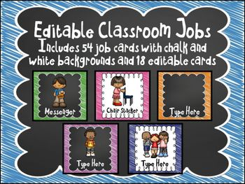 Editable Classroom Jobs including 54 class jobs on white and chalk backgrounds and 36 editable job cards with and without clipart on white and chalk backgrounds.**easy to laminate and cutJob Application Forms Included!Includes:* Calendar* Caboose* Clean-up Crew* Door Holder* Librarian* Line Leader* Lunch Monitor* Messenger* Pencil Sharpener* Table Washer* Teacher's Assistant* Light Monitor* Attendance Taker* Bathroom Monitor* Board Cleaner* Chair Stacker* Litter Monitor* Paper Monitor…