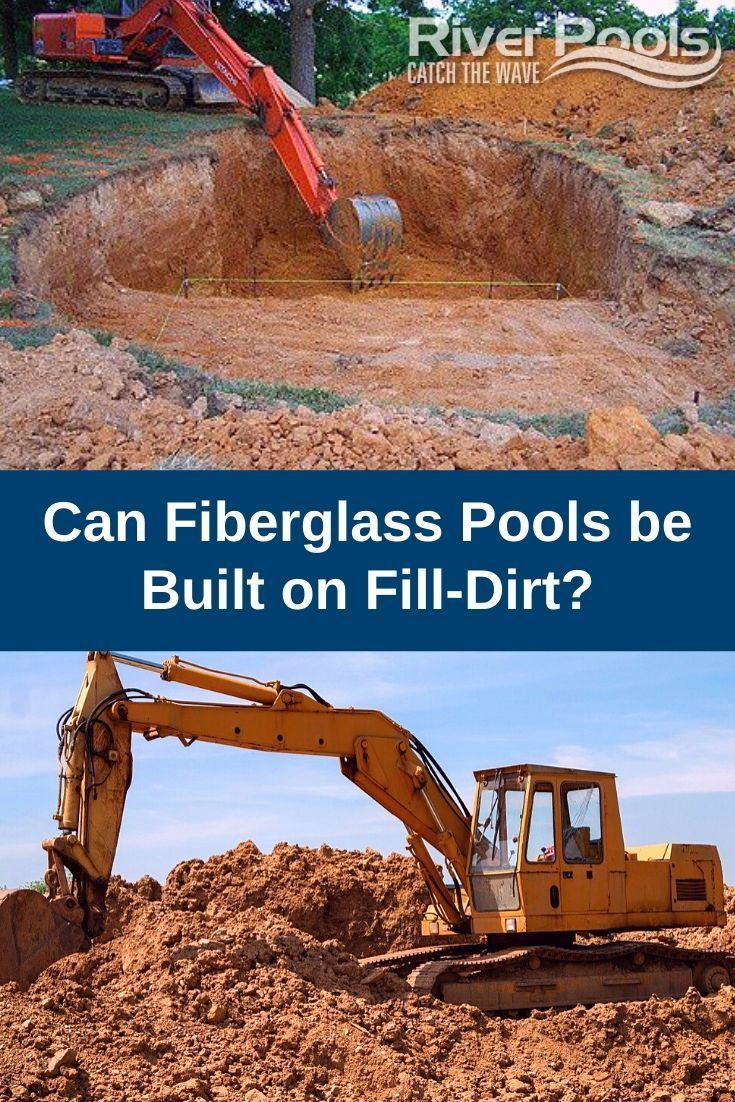 Can Fiberglass Pools Be Built On Fill Dirt In 2020 Fiberglass Pools Fiberglass Swimming Pools Fill Dirt