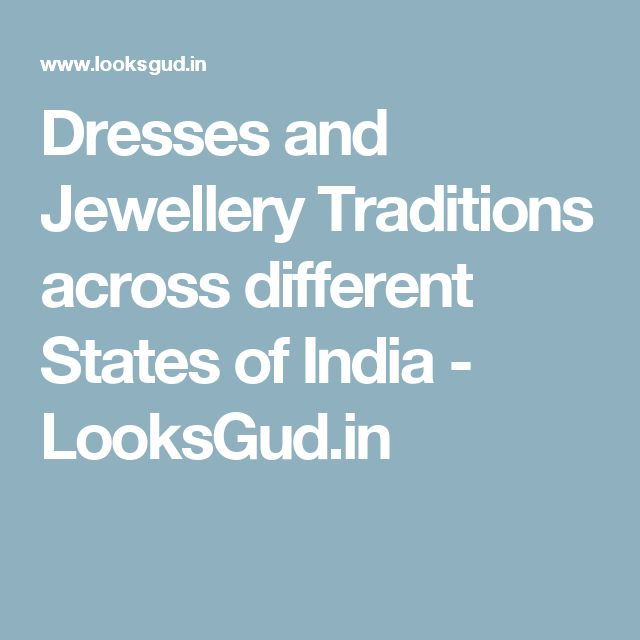 Dresses and Jewellery Traditions across different States of India - LooksGud.in
