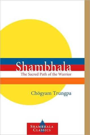 This is the intro text to the Shambhala sect of Western Buddhism. Written by the one and only Chogyam Trungpa Rinpoche. Great instructions on bringing Buddhism into modern life.