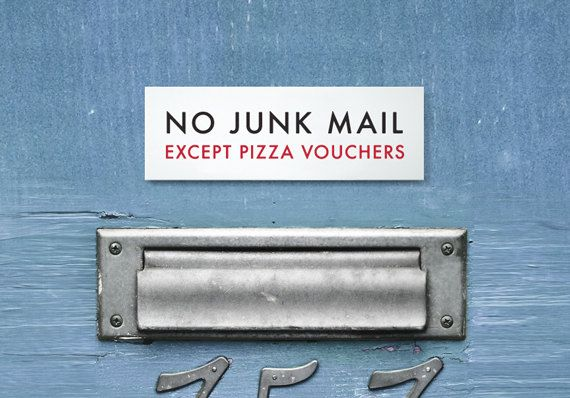 Funny Sign  No Junk Mail Except Pizza Vouchers by SignFail on Etsy, $6.00