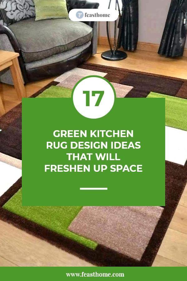 17 Green Kitchen Rug Design Ideas That Will Freshen Up Space Green Kitchen Rug Rug Design Kitchen Rug