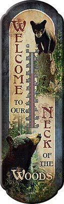 Thank you. You will receive a $1 off coupon during checkout. Welcome to Our Neck of the Woods Tin Thermometer - Bear Theme