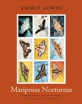 Gowin, E.: Mariposas Nocturnas: Moths of Central and South America, A Study in Beauty and Diversity. (Hardcover)