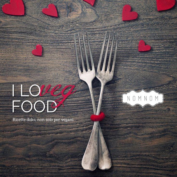 I loVEG Food - dolci  Ricette dolci, non solo per vegani #ricette #dolci #vegan #nomnomqb