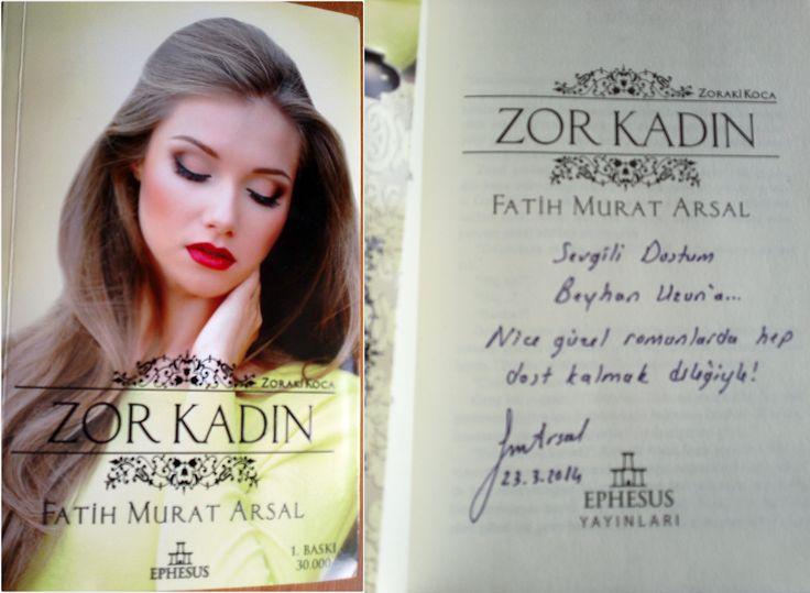 Zor Kadın #FatihMuratArsal yazarından imzalı kitabım ve en önemlisi Can arkadaşım güzel kızım Bahtiyar 'dan doğum günü hediyem . Çok teşekkürler ♥