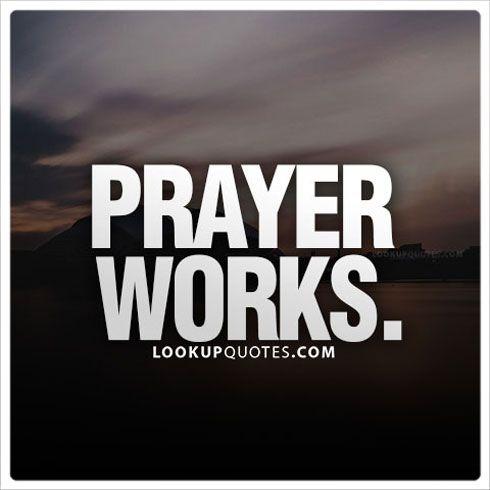 Prayers Works. #quotes #prayer #faith
