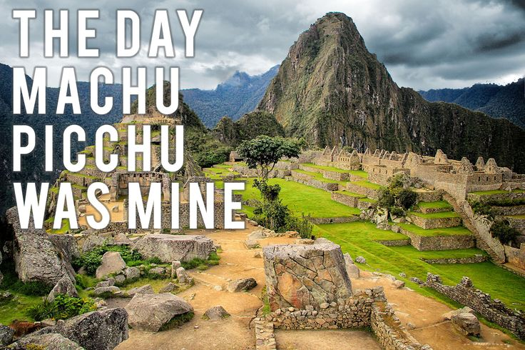 Want Machu Picchu all to yourself? The epitome of any South American backpacking adventure.  It is possible! Travel Blog