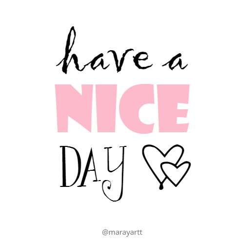 Have a nice day ♡