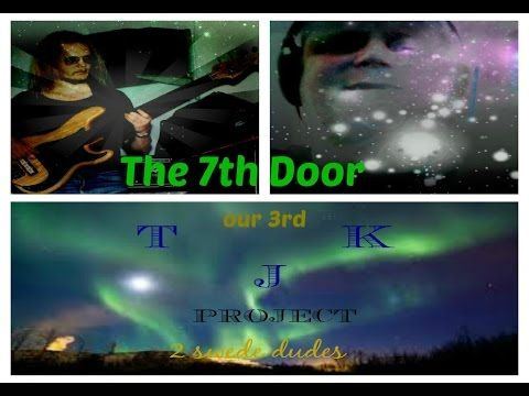 The 7th Door by T K J Project (sweden) welcome guys to check in this 3rd colabbo cheers& a fine SunFunDay