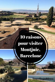 10 raisons de visiter Montjuic, Barcelone en espagne