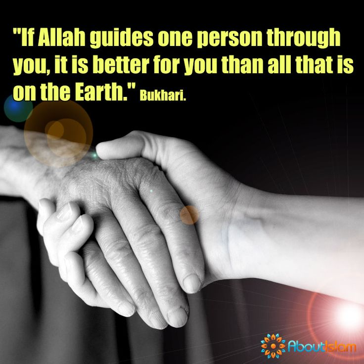 If just ONE person is guided through you, it is better than everything on Earth!   #Guide #Islam #Dawah