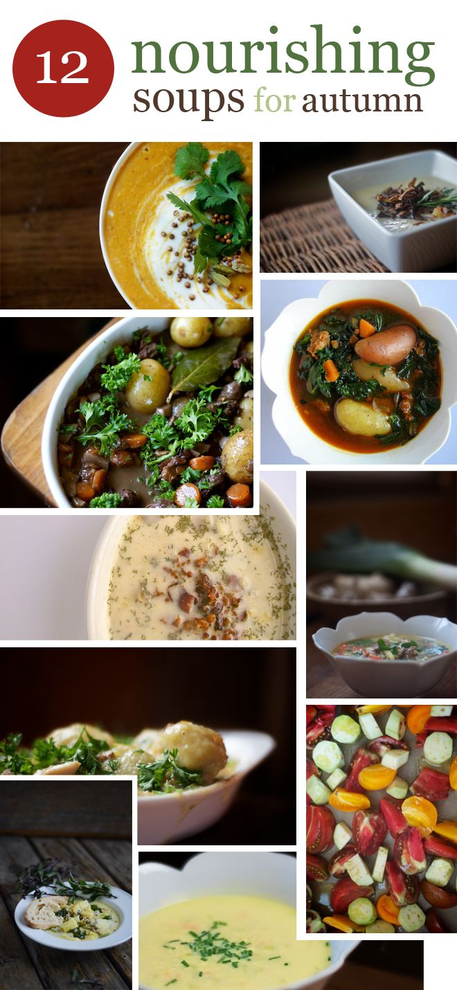 12 Nourishing Soups for Autumn: Curried Lentil Soup with Coconut, Onion Bisque with Frizzled Leeks, Wild Mushroom Stew, Potato and Leek soup with Dill, Egg Drop Soup, Gluten-free Chicken and Dumplings, Cream of Chicken Soup, Spiced Lentil with Roasted Tomatoes and more