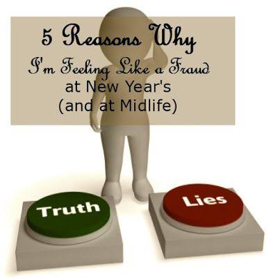 5 Reasons I'm Feeling Like a Fraud at New Year's (and at Midlife)