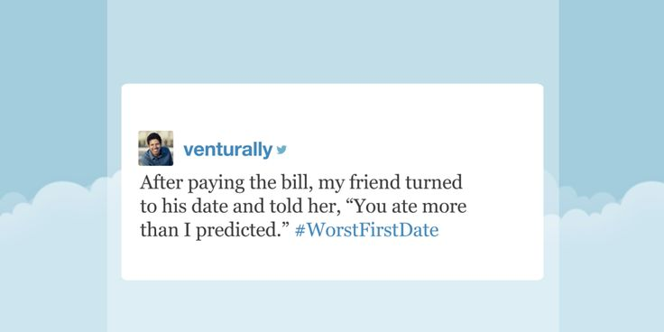 Tonight Show Hashtags: #WorstFirstDate