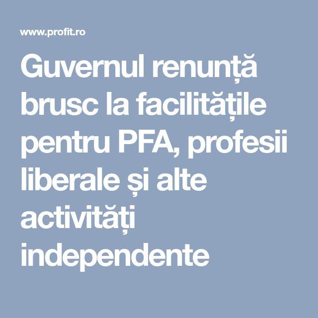 Guvernul renunță brusc la facilitățile pentru PFA, profesii liberale și alte activități independente