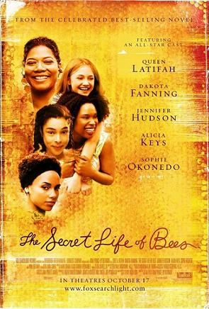 The Secret Life of Bees: the book is incredible.  The movie was very well done.