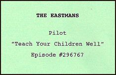 from http://www.michaelshanks-online.com/auctions/auction06/auction06_item100.shtml and if you wish to read the SCRIPT: http://leethomson.myzen.co.uk/Pilot_Hell/The_Eastmans_1x01_-_Pilot.pdf