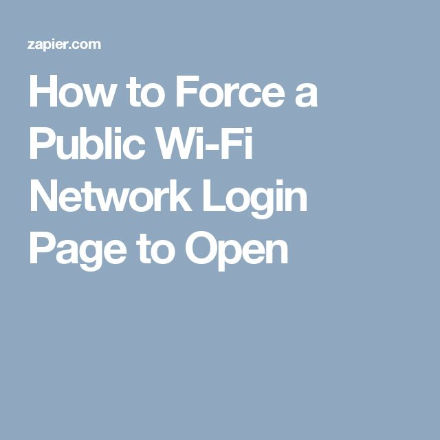How to Force a Public Wi-Fi Network Login Page to Open