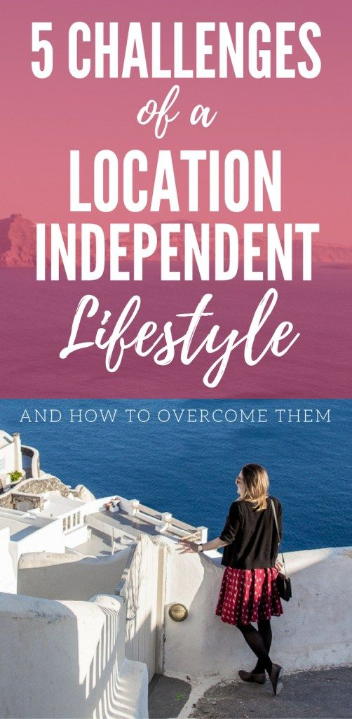 5 Challenges of a Location Independent Lifestyle (and How to Overcome Them)