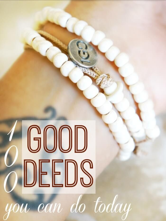 List of 100 Good Deeds you can do today. Easy to do - many are very kid-friendly and can be done as a family. // #DeedADay