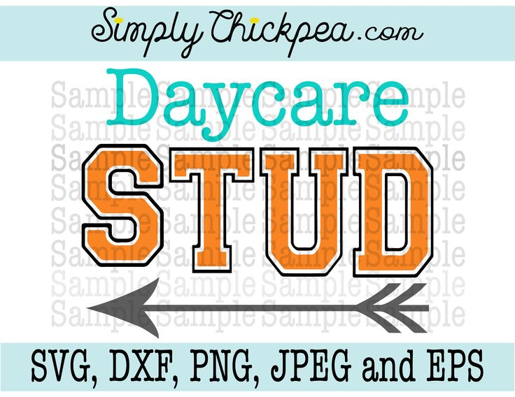 SVG, JPEG, Dxf, cutting file, and Eps - Daycare Stud - Arrow - Back to School - Silhouette Cameo - Cricut - Iron on Transfer by ChickpeaSVG on Etsy