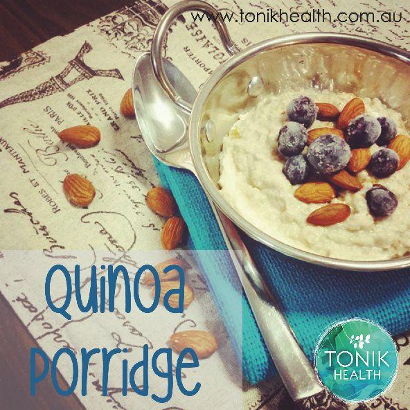 Quinoa porridge recipe.  https://www.tonikhealth.com.au/recipes/quinoa-porridge/  #quinoa #glutenfree #healthy #health #breakfast #recipe