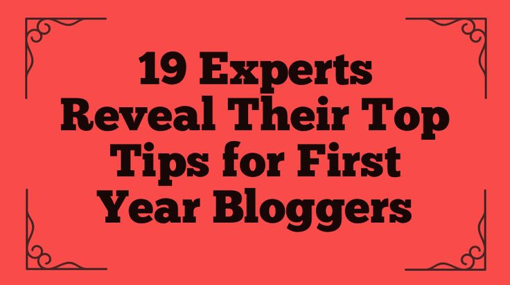 19 Experts Reveal Their Top Tips For First Year Bloggers via @robpowellbiz