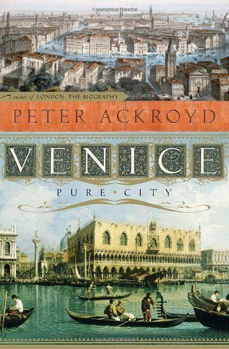 Venice: Pure City by Peter Ackroyd.