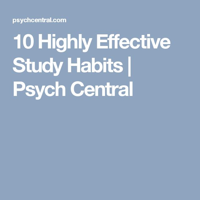 10 Highly Effective Study Habits   Psych Central