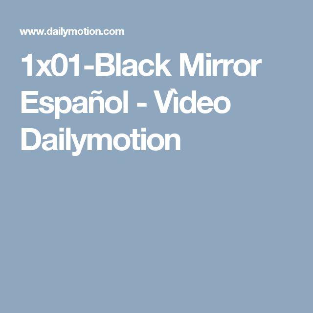 1x01-Black Mirror Español - Vìdeo Dailymotion