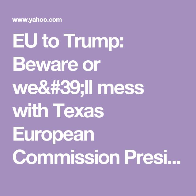 EU to Trump: Beware or we'll mess with Texas        European Commission President Jean-Claude Juncker chides President Trump about his Brexit support and jokes about a possible response.        Anger behind the humor »