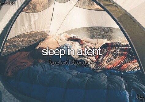 Bucket List - Sleep in a Tent