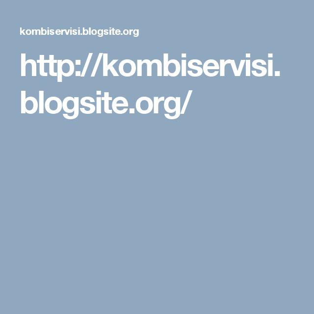 http://kombiservisi.blogsite.org/