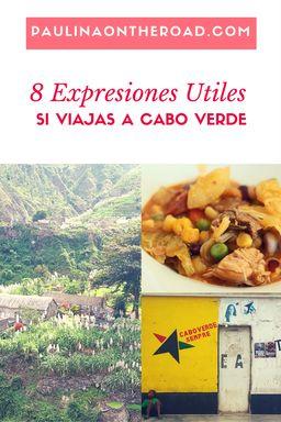 Descubre 8 Expresiones que tienes que saber si viajas a Cabo Verde, el archipiélago en el Atlantico.