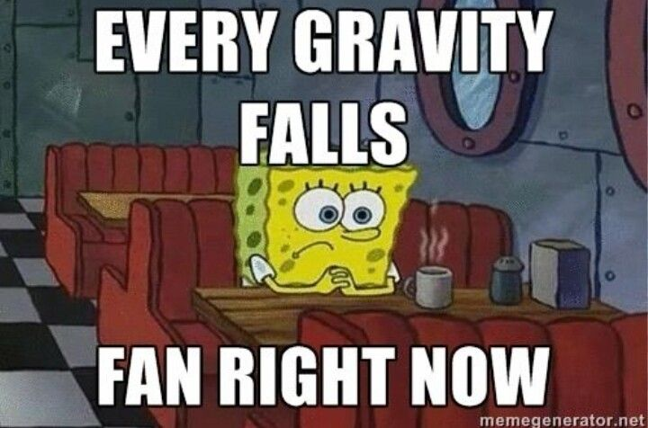 This is so true. The Gravity Falls season finale is coming out on Feb 15th at 7:00 pm! #TakebacktheFalls!! If you do not watch this show, you are missing out on SO MUCH. Gravity Falls is an AMAZING show, so if you decide to try it, it's on Disney XD which is usually on channel 135.