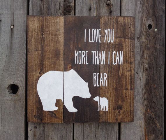 I Love You More Than I Can Bear Handpainted Sign Rustic Nursery Rusitc Bedroom Rustic Wall Decor Baby Bear Primitive Nursery Decor