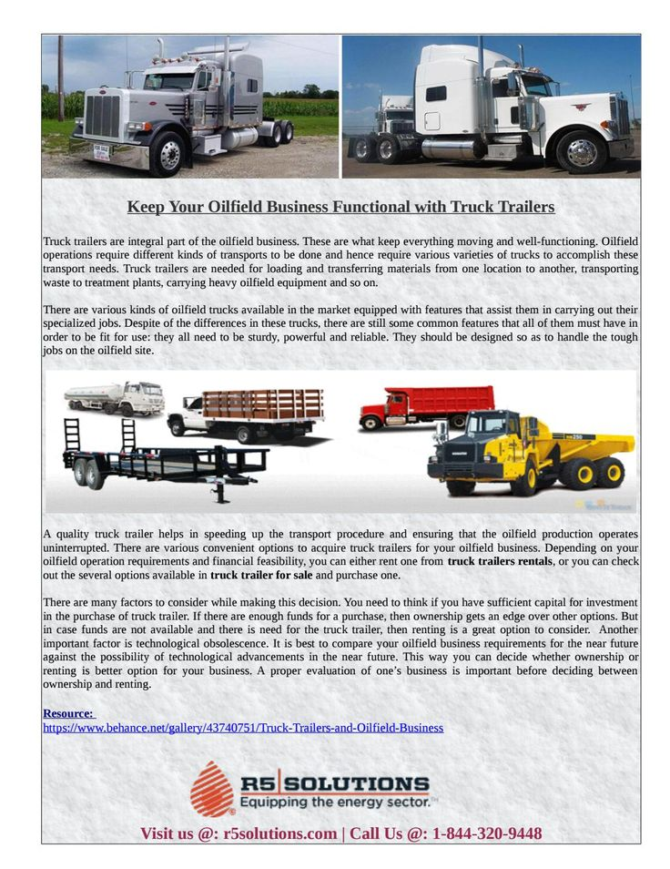 There are various oilfield trucks, either rent one from truck trailers rentals or buy from truck trailer for sale....https://goo.gl/ruKXV2