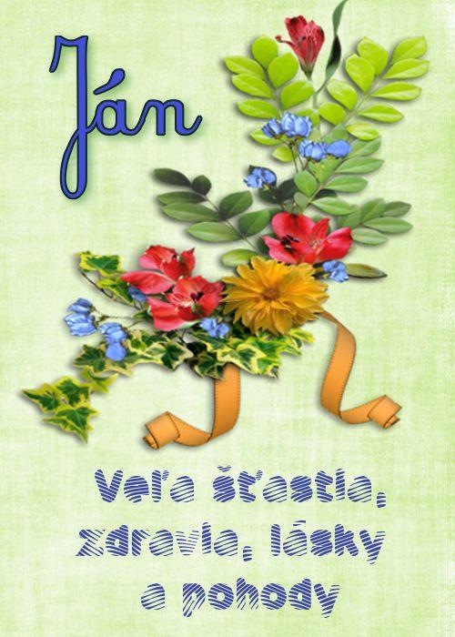 Ján Veľa šťastia, zdravia, lásky a pohody