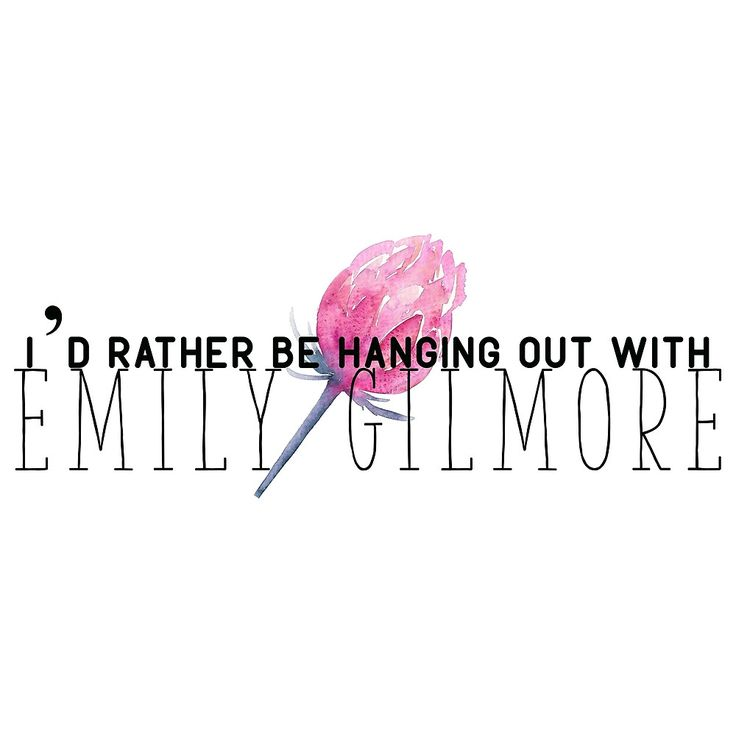 I'd Rather Be Hanging out with Emily Gilmore by charisdillon