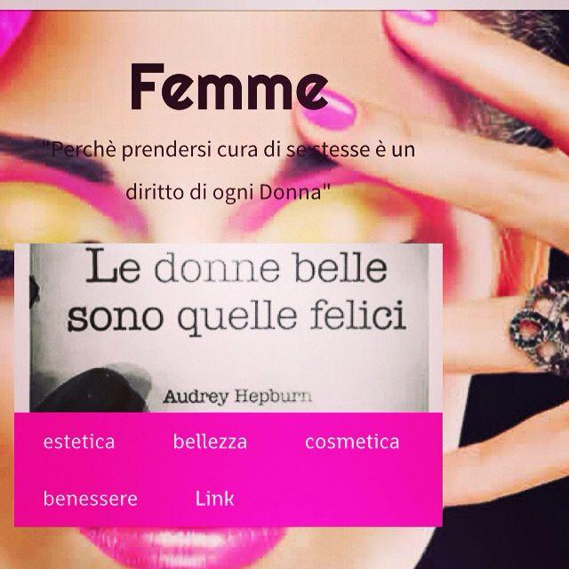 Femme il blog dedicato alla bellezza e al benessere,perché prendersi cura di se stesse è un diritto di tutte le Donne.
